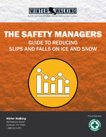 THE SAFETY MANAGERS GUIDE TO REDUCING SLIPS AND FALLS ON ICE & SNOW